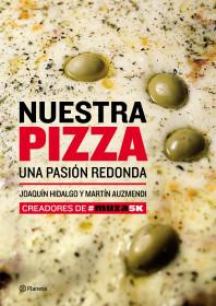 Nuestra pizza. Una pasión redonda
